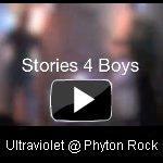 Ultraviolet @ Phyton Rock - Stories4boys